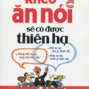 kheo-an-noi-se-co-duoc-thien-ha